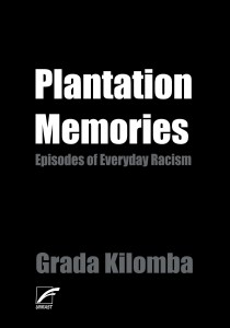 """PLANTATION MEMORIES"" by Grada Kilomba"